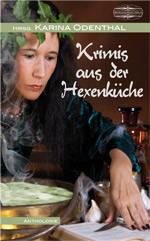 """""""Zauberwald"""" ist eine der Kurzgeschichten in der Anthologie """"Krimis aus der Hexenküche"""""""
