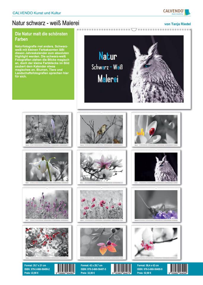 Die Natur malt die schönsten Farben, Naturfotogrfie mal anders, Schwarz-weiß mit Farbakzenten schöner Jahreskalender 2015