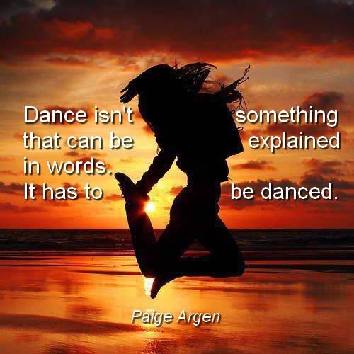 Tanz...   Ist Wie Medizin, Es Hilft Gegen Alles!   Ist Balsam Für Die Seele!    Bedeutet Den Eigenen Körper Zu Beherrschen Wie Ein Instrument! (unbekannt)
