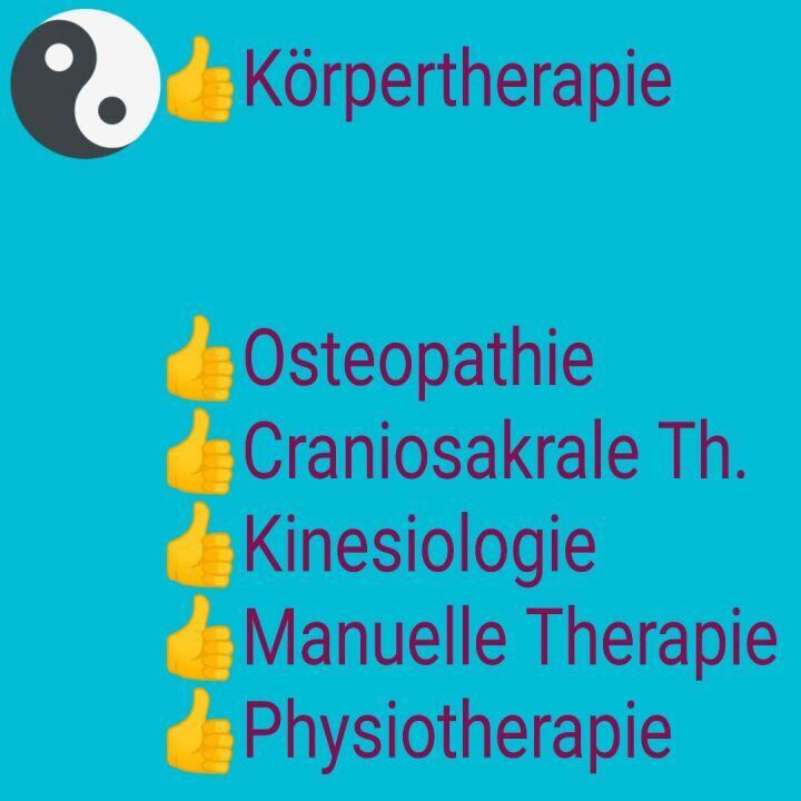 Körpertherapie: Osteopathie, Craniosakrale Therapie, Kinesiologie, Manuelle Therapie, Physiotherapie