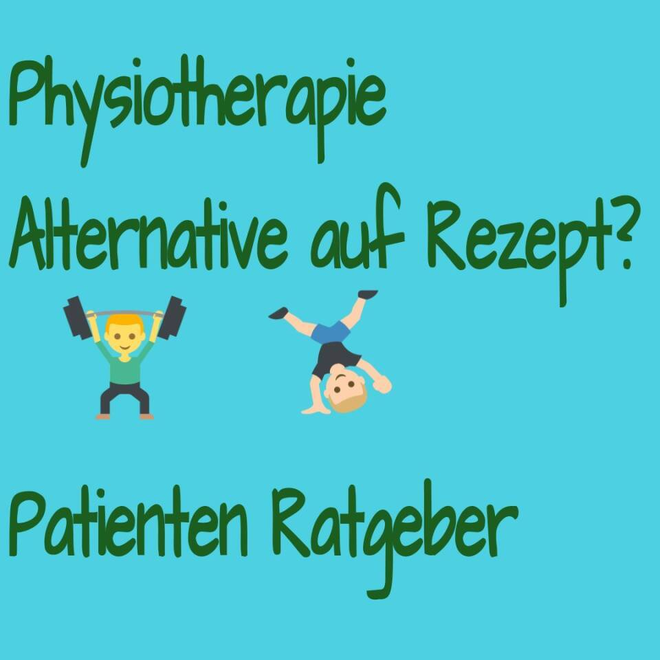 Der ultimative Physiotherapie-Ratgeber für Patienten.