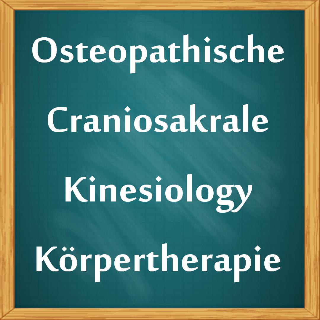 """""""Osteopathie"""", """"Craniosakrale Therapie"""", """"Kinesiologie"""" zur Behandlung körperlicher Störungen"""