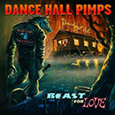 Dance Hall Pimps - Beast for Love