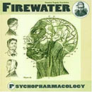 Firewater - Psychopharmacology