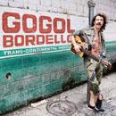 Gogol Bordello - Trans-Continental Hustler