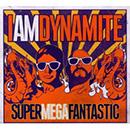 IAMDYNAMITE - Supermegafantastic