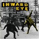 Inward Eye - Throwing Bricks Instead Of Kisses