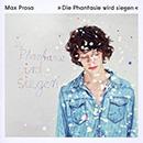 Max Prosa - Die Phantasie wird siegen