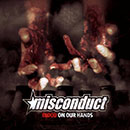 Misconduct - Blood On Our Hands