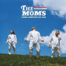 The Moms - Doing Asbestos We Can