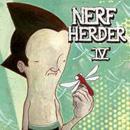 Nerf Herder: IV
