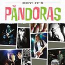 The Pandoras - Hey! It's The Pandoras