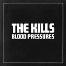 The Kills - Blood Pressures