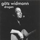 Götz Widmann - Drogen