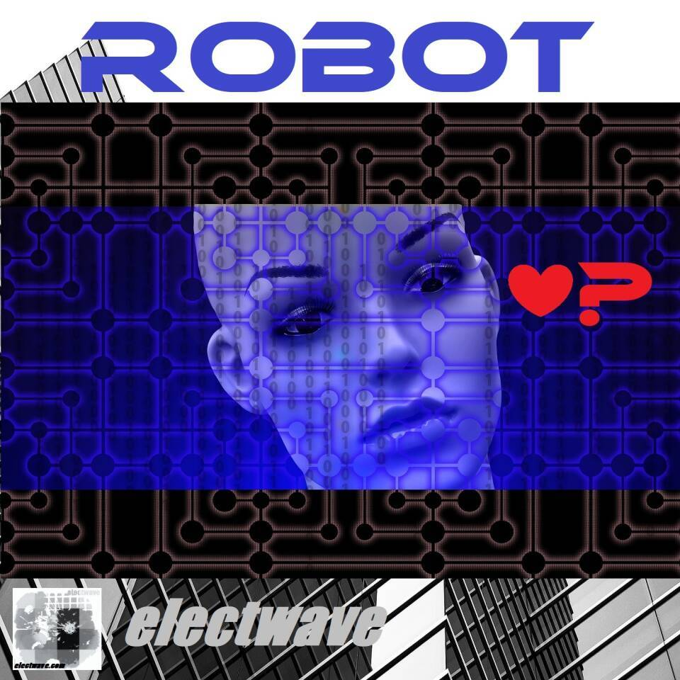 ROBOT by electwave electwavemusic New Song Single Electronic Music Electronic Dance Song EDM Electropop Synthpop Synthesizer Vocoder House Techno Dancesong Clubdance DJ Song DJ Music New Wave Europop Eurodance Robotsound Chanson