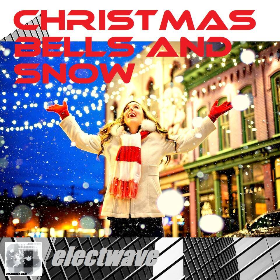 CHRISTMAS BELLS AND SNOW a new Christmassong by electwave electwavemusic Popsong Electropop Dancepop Christmassong Europop Dancepop Electronic Dance Music EDM Christmaqs X-Mas Merry Christmas Happy new Year Radiosong Chanson Full Song or Instrumental Karaoke Sing with me..