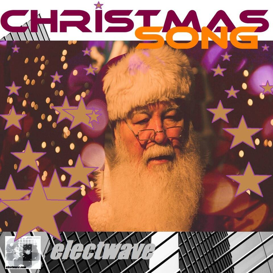 CHRISTMAS SONG by electwave electwavemusic New Single New Christmassong New Christmaspopsong Popsong Song Chanson Popmusik Popmusic Weihnachtssong Weihnachtslied Electropop Electronic Music Electronic Dancemusic EDM Merry Christmas and a happy new Year