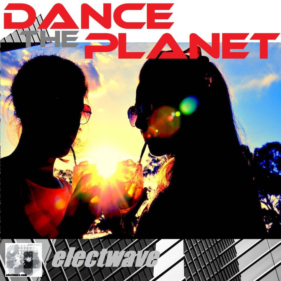 DANCE THE PLANET (Album) by electwave  New Album / Song by electwave electwavemusic Dancesong Dancesongs Electronic Dance Music EDM Popsong Electropop Electronic Music Pop Dancepop Europop Eurodance Eurodisco House Discohouse DJ Music DJ Song Clubdance Chanson