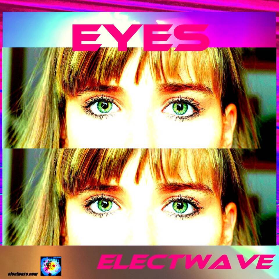 Eyes New Single New Song by electwave  Popsong Electropop Europop Dancesong Eurodance Electronic Dance Music  EDM Radiosong DJ Song DJ Music Chanson