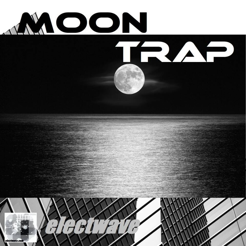 MOON TRAP New Single New Song by electwave electwavemusic Electronic Music Popsong Electropop Electronic Dance Music EDM Dancesong DJ Song DJ Music Clubdance Europop Eurodance Techno Trap Discosong Chanson