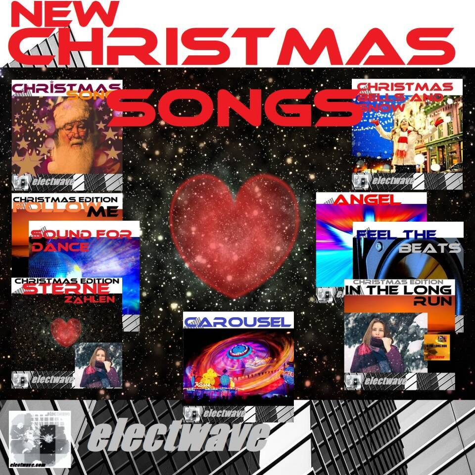 NEW CHRISTMAS SONGS (Album) by electwave electwavemusic Album 9 new Christmas Songs by electwave 1 Christmas Bells And Snow 2 Follow Me (Christmas Edition) 3 Christmas Song 4 In The Long Run (Christmas Edition) 5 Sterne zählen (Christmas Edition) 6 Angel 7 Sound for Dance 8 Feel the Beats 9 Carousel  Electronic Dance  Popsongs Dancesongs Electropop Chansons