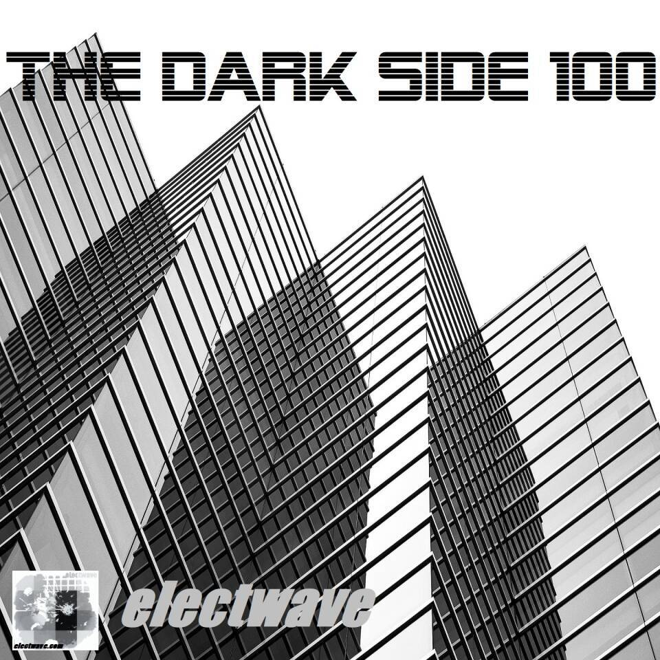 THE DARK SIDE 100 by electwave electwavemusic New Song New Single Electropop Electronic Dance Music EDM Dancesong DJ Song DJ Music Popsong Radiosong Europop Eurodance House Clubdance