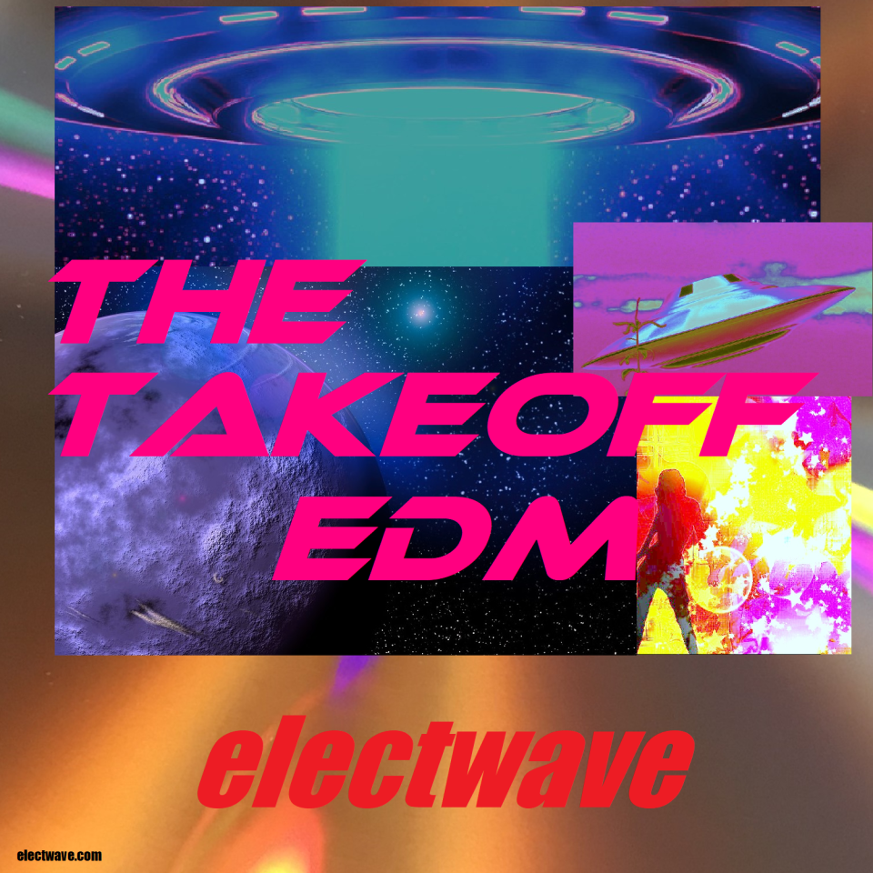The Takeoff EDM by electwave New Single New Song Electronic Dance Music House Dancemusic Dancesong DJ Song DJ Music Popsong Electropop Europop Eurodance Dance