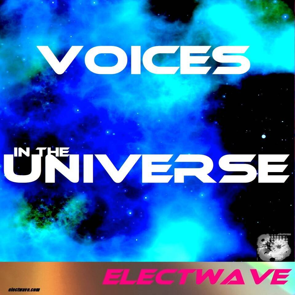 New Single New Song VOICES IN THE UNIVERSE by electwave electwavemusic Popsong Electropop Europop Eurodance Spacemusic Electronic Dance Music EDM Dancesong DJ Song DJ Music Radiosong