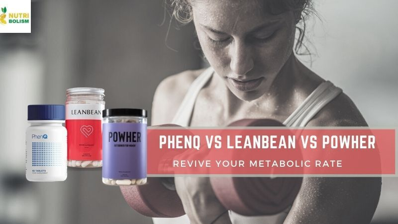 PhenQ vs Leanbean vs Powher